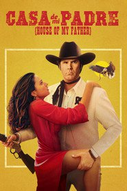Casa de mi Padre - movie with Will Ferrell.