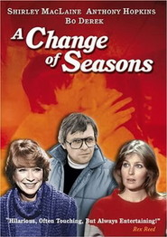 A Change of Seasons - movie with Anthony Hopkins.