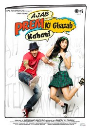 Ajab Prem Ki Ghazab Kahani - movie with Ranbir Kapoor.