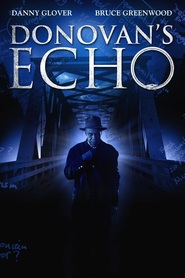 Donovan's Echo is the best movie in Ian Tracey filmography.