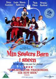 Min sosters born i sneen is the best movie in Niels Olsen filmography.