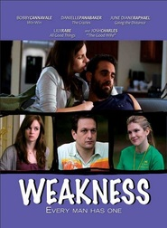 Weakness - movie with Bobby Cannavale.