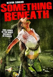 Something Beneath is the best movie in Natalie Brown filmography.
