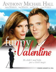Funny Valentine - movie with Anthony Michael Hall.