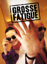 Grosse fatigue - movie with Josiane Balasko.