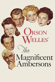The Magnificent Ambersons - movie with Agnes Moorehead.