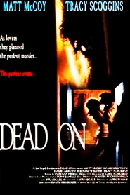 Dead On - movie with Tracy Scoggins.