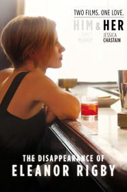 The Disappearance of Eleanor Rigby: Her is the best movie in James McAvoy filmography.