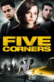 Five Corners - movie with Jodie Foster.