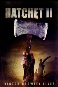 Hatchet II is the best movie in Tom Holland filmography.