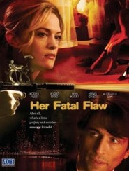 Her Fatal Flaw is the best movie in Keegan Connor Tracy filmography.
