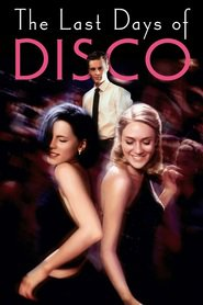 The Last Days of Disco is the best movie in Kate Beckinsale filmography.