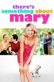 There's Something About Mary - movie with Ben Stiller.