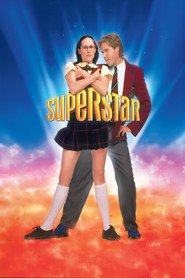 Superstar - movie with Will Ferrell.