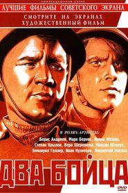 Dva boytsa is the best movie in Mark Bernes filmography.