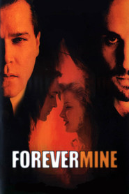Forever Mine - movie with Ray Liotta.