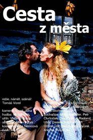 Cesta z mesta is the best movie in Tomas Hanak filmography.