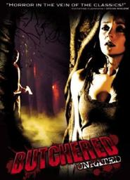 Butchered is the best movie in Timothy Woodward Jr. filmography.