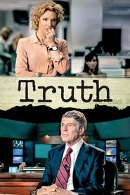 Truth - movie with Bruce Greenwood.