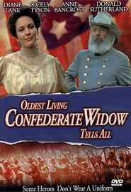 Oldest Living Confederate Widow Tells All - movie with Donald Sutherland.