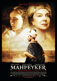 Mahpeyker - Kosem Sultan is the best movie in Selda Alkor filmography.