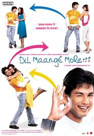 Dil Maange More!!! is the best movie in A.K. Hangal filmography.