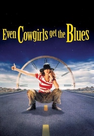 Even Cowgirls Get the Blues - movie with Keanu Reeves.
