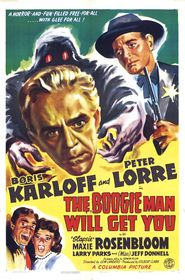 The Boogie Man Will Get You - movie with Peter Lorre.