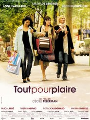 Tout pour plaire is the best movie in Judith Godreche filmography.