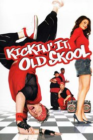 Kickin It Old Skool - movie with Michael Rosenbaum.
