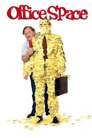 Office Space - movie with Stephen Root.