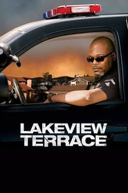 Lakeview Terrace - movie with Samuel L. Jackson.