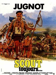 Scout toujours... - movie with Gerard Jugnot.