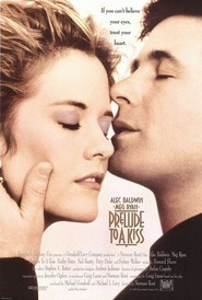 Prelude to a Kiss - movie with Alec Baldwin.