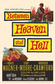 Between Heaven and Hell is the best movie in Robert Keith filmography.