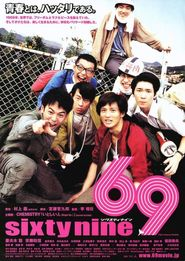 69 is the best movie in Ittoku Kishibe filmography.