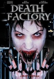 Death Factory - movie with Tiffany Shepis.