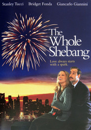 The Whole Shebang - movie with Stanley Tucci.