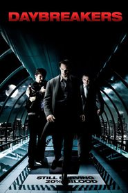 Daybreakers is the best movie in Willem Dafoe filmography.