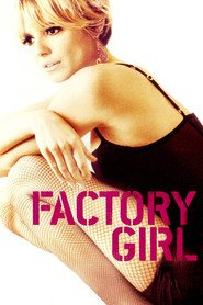 Factory Girl - movie with Sienna Miller.