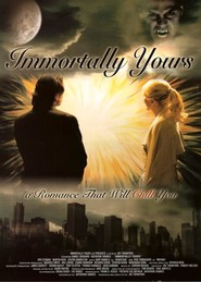 Immortally Yours is the best movie in Matthias Hues filmography.