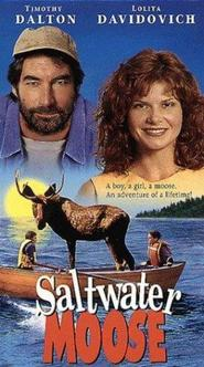 Salt Water Moose - movie with Timothy Dalton.
