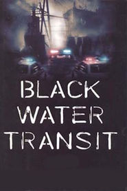 Black Water Transit - movie with Stephen Dorff.