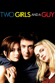 Two Girls and a Guy - movie with Heather Graham.