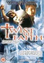 A Twist of Faith - movie with Michael Ironside.