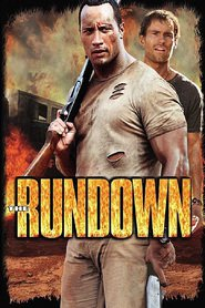 The Rundown - movie with Rosario Dawson.