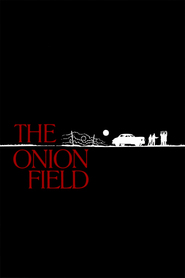 The Onion Field - movie with Christopher Lloyd.