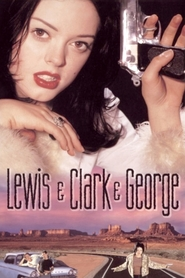 Lewis & Clark & George is the best movie in Rose McGowan filmography.