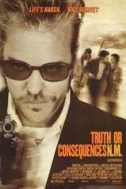 Truth or Consequences, N.M. - movie with Kiefer Sutherland.