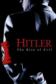 Hitler: The Rise of Evil - movie with Liev Schreiber.